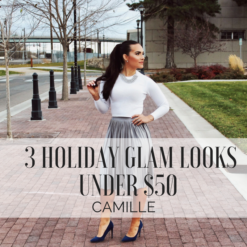 3 Holiday Glam Looks Under $50 : CAMILLE