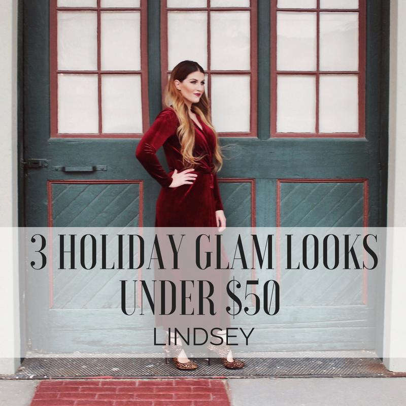3 Holiday Glam Looks Under $50 : LINDSEY