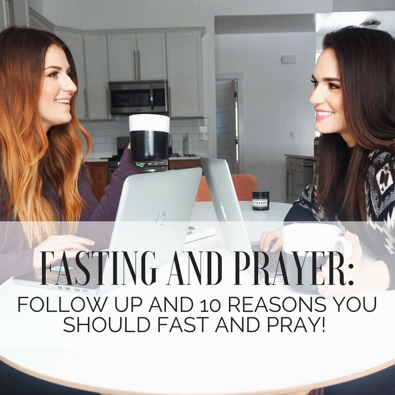 Fasting and Prayer: Follow up and 10 Reasons You Should Fast and Pray