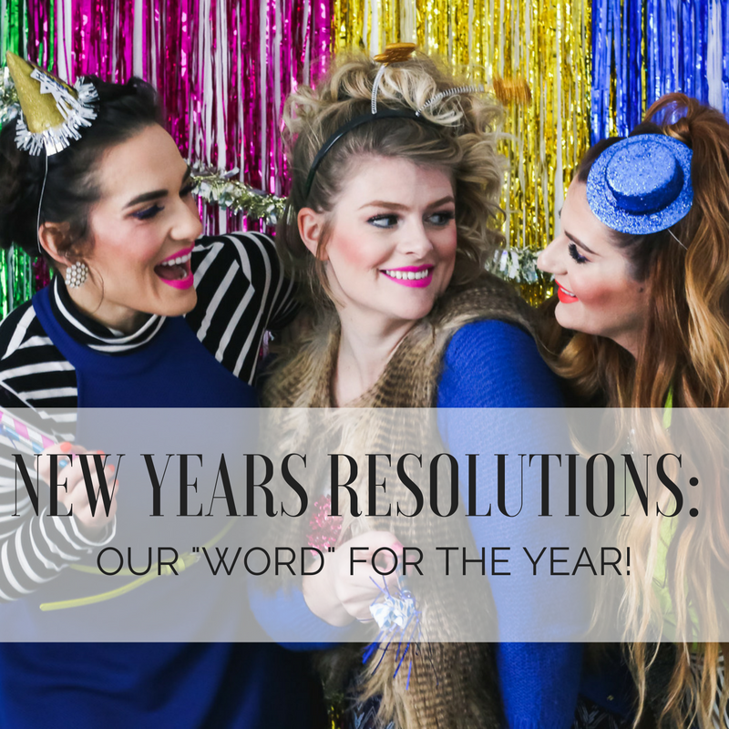 """New Years Resolutions: Our """"WORD"""" for the year!"""