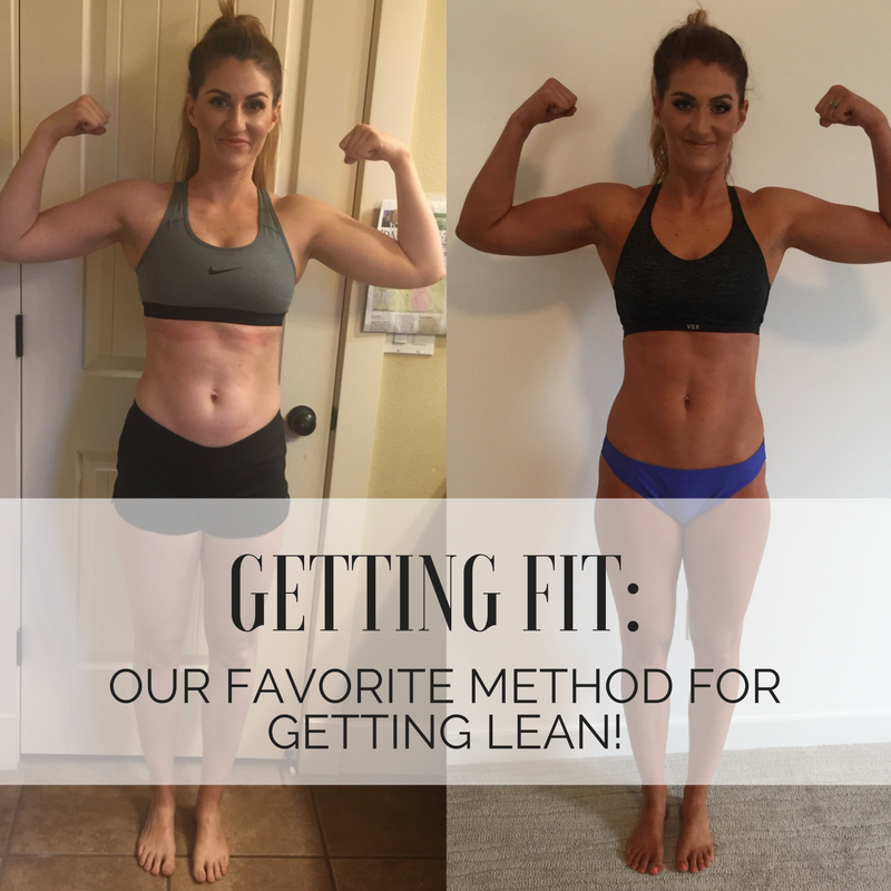 Getting fit : Our favorite method for getting lean!