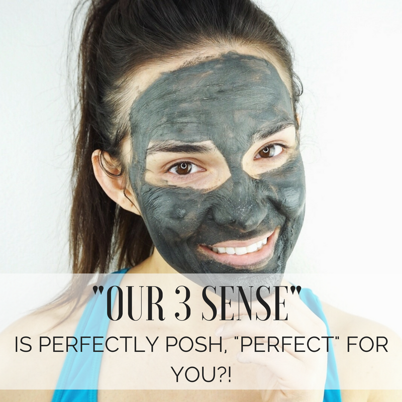 """OUR 3 SENSE"": is PERFECTLY POSH, ""PERFECT"" for you?!"