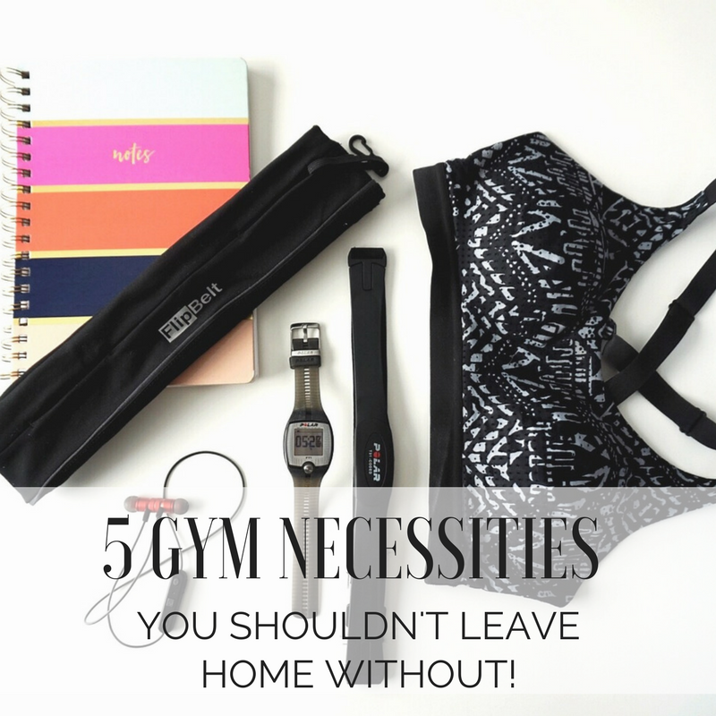 Getting Fit: 5 Gym Necessities You Shouldn't Leave Home Without Plus Bonus Goodies