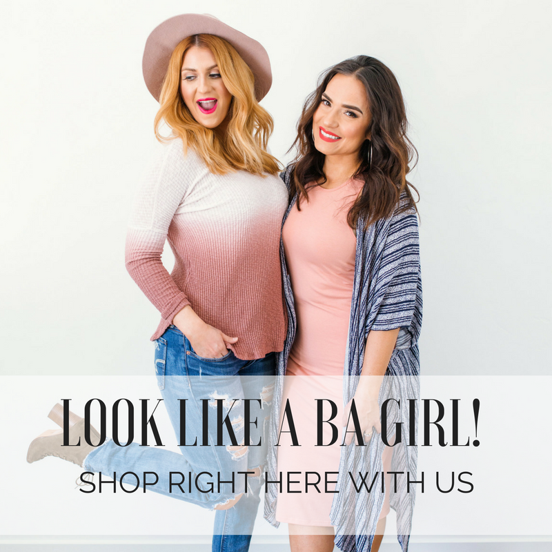 LOOK LIKE A BA GIRL! SHOP RIGHT HERE WITH US!